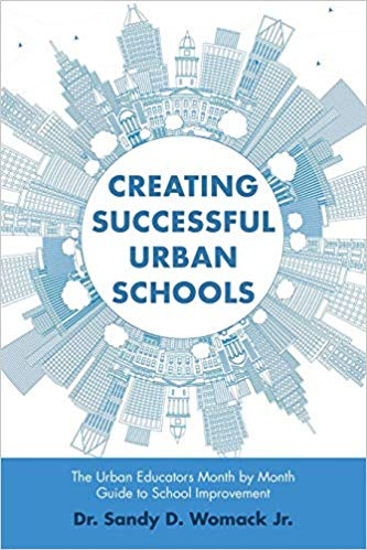 Creating Successful Urban Schools Sandy Womack
